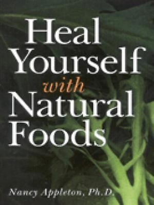 Heal Yourself With Natural Foods: Appleton, Nancy