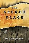 The Sacred Place by Daniel Black (2007, Hardcover)