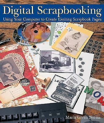 Digital Scrapbooking : Using Your Computer to Create Exciting Scrapbook Pages...