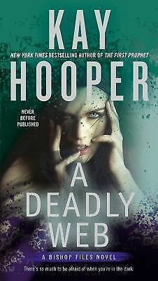 A Bishop Files Novel Ser.: A Deadly Web 2 by Kay Hooper (2015, Paperback)