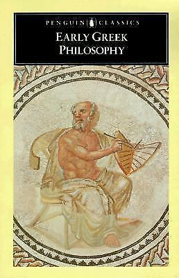 Early Greek Philosophy (1987, Paperback) PRE SOCRATICS before Socrates