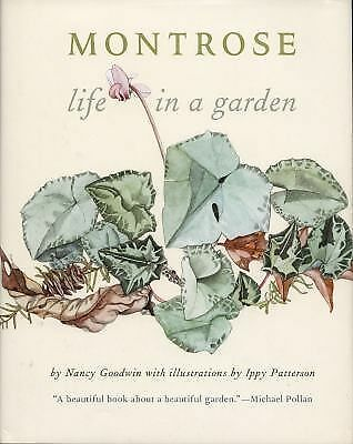 Montrose : Life in a Garden by Nancy Goodwin (2005, Hardcover)
