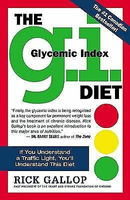 The G. I. Diet : The Easy, Healthy Way to Permanent Weight Loss by Rick Gallo...