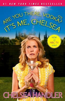 Are You There, Vodka? It's Me, Chelsea, Chelsea Handler