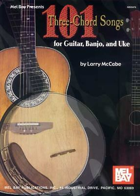 Mel Bay 101 Three-Chord Songs for Guitar, Banjo, and Uke, McCabe, Larry
