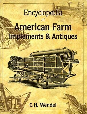 Encyclopedia of American Farm Implements & Antiques, Wendel, C. H.