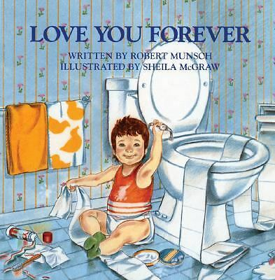 Love You Forever, Robert Munsch