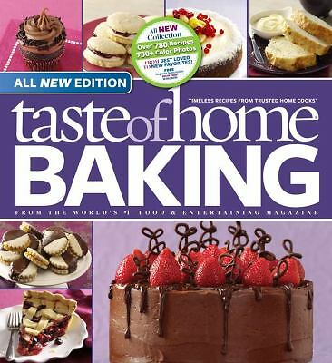 Taste of Home Baking, All NEW Edition: 725+ Recipes & Variations from Classics