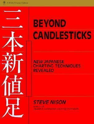 Beyond Candlesticks: New Japanese Charting Techniques Revealed, Nison, Steve
