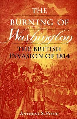The Burning of Washington-The British Invasion of 1814-WAR OF 1812