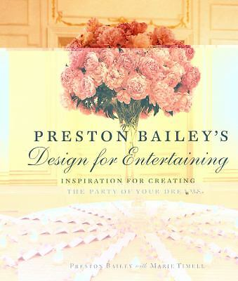 Preston Bailey's Design for Entertaining: Inspiration for Creating the Party of