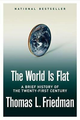The World Is Flat: A Brief History of the Twenty-first Century, Thomas L. Fried