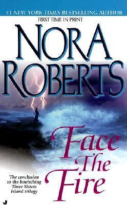 Face the Fire (Three Sisters Island Trilogy), Nora Roberts