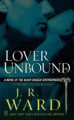 Lover Unbound (Black Dagger Brotherhood, Book 5), Ward, J.R.