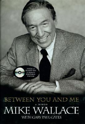Between You and Me by Mike Wallace and Gary Paul Gates (2005, Other, Mixed...