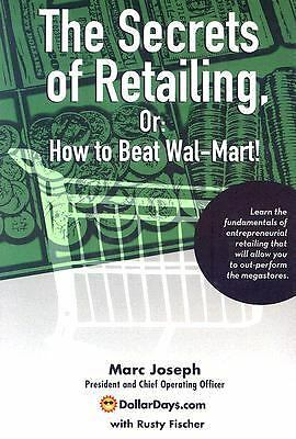 The Secrets of Retailing : Or: How to Beat Wal-Mart! by Marc Joseph (2005,...