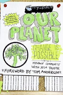 MySpace/OurPlanet : Change Is Possible by Jeca Taudte, Tom Anderson and...