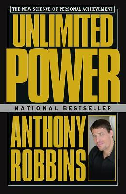 Unlimited Power : The New Science Of Personal Achievement, Robbins, Anthony