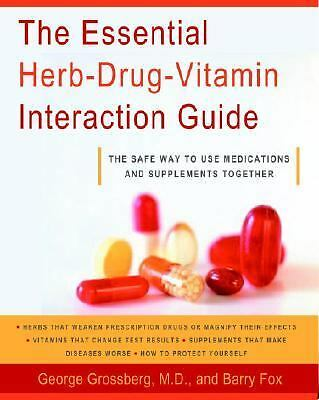 The Essential Herb-Drug-Vitamin Interaction Guide: The Safe Way to Use Medicati