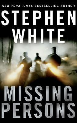 Missing Persons by Stephen White (2005, Hardcover)