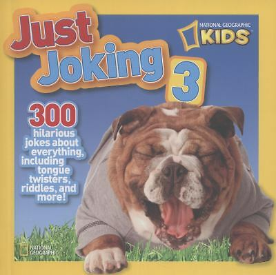 National Geographic Kids Just Joking 3: 300 Hilarious Jokes About Everything, I