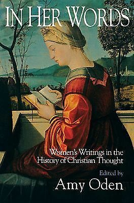 In Her Words: Women's Writings in the History of Christian Thought,