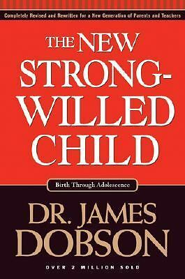The New Strong-Willed Child, Dobson, James