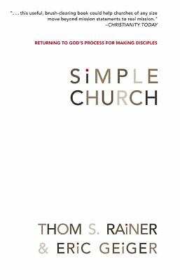 Simple Church: Returning to God's Process for Making Disciples, Rainer, Thom S.