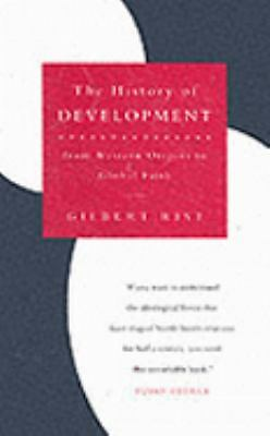 A History of Development: From Western Origins to  Global Faith, Rist, Gilbert