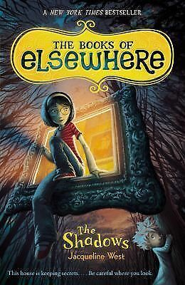 The Shadows (The Books of Elsewhere, Vol. 1), West, Jacqueline