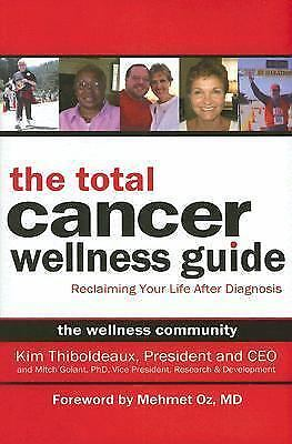 The Total Cancer Wellness Guide: Reclaiming Your Life After Diagnosis, Golant, M