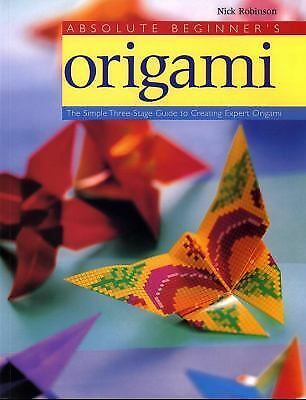 Absolute Beginner's Origami, Robinson, Nick