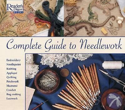 Complete Guide to Needlework, Editors of Reader's Digest
