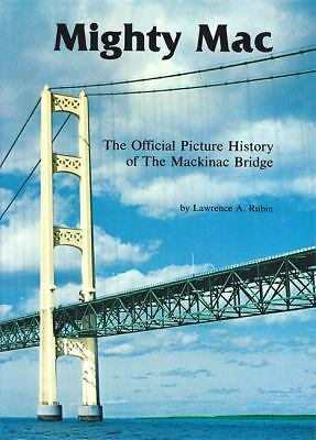 Mighty Mac: The Official Picture History of the Mackinac Bridge, Rubin, Lawrenc