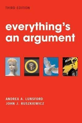 Everything's an Argument, Lunsford, Andrea A., Ruszkiewicz, John J.
