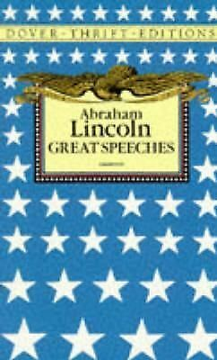 Abraham Lincoln: Great Speeches (Dover Thrift Editions), Abraham Lincoln