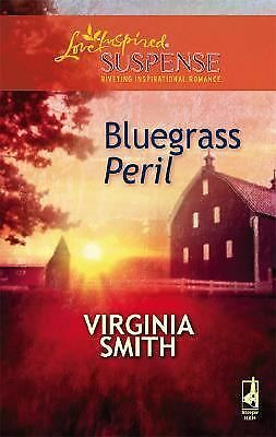 Bluegrass Peril (Steeple Hill Love Inspired Suspense #82), Smith, Virginia