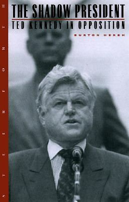 The Shadow President: Ted Kennedy in Opposition, Hersh, Burton