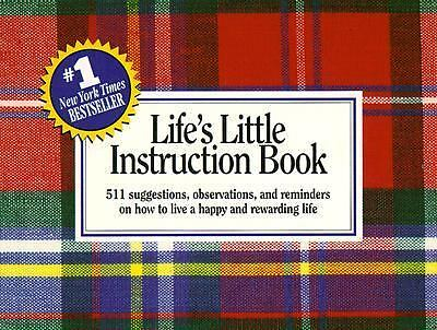 Life's Little Instruction Book:  511 suggestions, observations, and reminders o