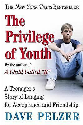 The Privilege of Youth: A Teenager's Story, Pelzer, Dave