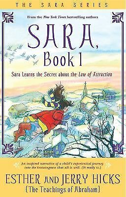 Sara, Book 1: Sara Learns the Secret about the Law of Attraction, Hicks, Esther