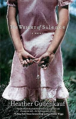The Weight of Silence by Heather Gudenkauf (2009, Paperback)