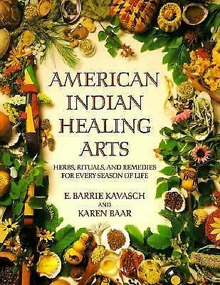 American Indian Healing Arts: Herbs, Rituals, and Remedies for Every Season of