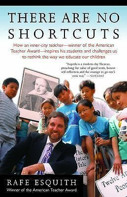 There Are No Shortcuts, Esquith, Rafe