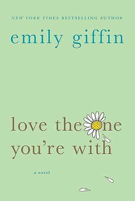 Love the One You're With, Emily Giffin