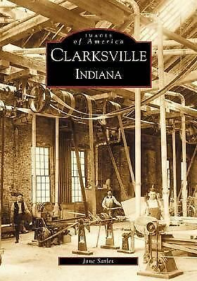 Clarksville  (IN)   (Images  of  America), Jane  Sarles