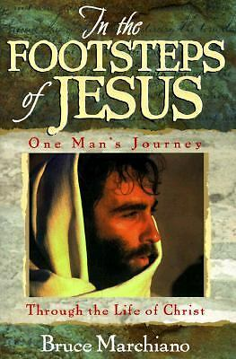 In the Footsteps of Jesus by Bruce Marchiano (1997, Hardcover)