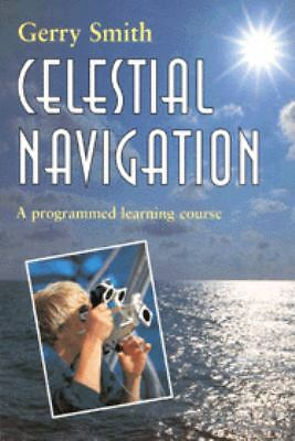 Celestial Navigation: A Programmed Learning Course, Smith, Gerry