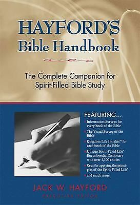 Hayford's Bible Handbook: The Complete Companion for Spirit-Filled Bible Study,