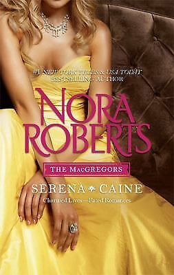 Nora Roberts - - The MacGregors - - Serena ~ Caine  - - 2n1  Roberts Family Col.